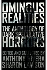 Ominous Realities: The Anthology of Dark Speculative Horrors Kindle Edition