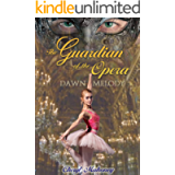 Dawn Melody (The Guardian of the Opera Book 3)
