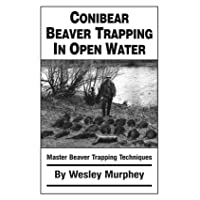 Conibear Beaver Trapping in Open Water: Master Beaver Trapping Techniques