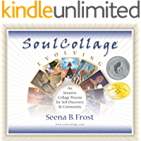 SoulCollage® Evolving: An Intuitive Collage Process for Self-Discovery and Community