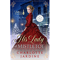 His Lady of Mistletoe: a heart-warming sweet Victorian romance (Ladies of the Lamp Book 3)
