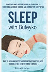Sleep with Buteyko: Stop Snoring, Sleep Apnoea and Insomnia, Suitable for Children and Adults Kindle Edition