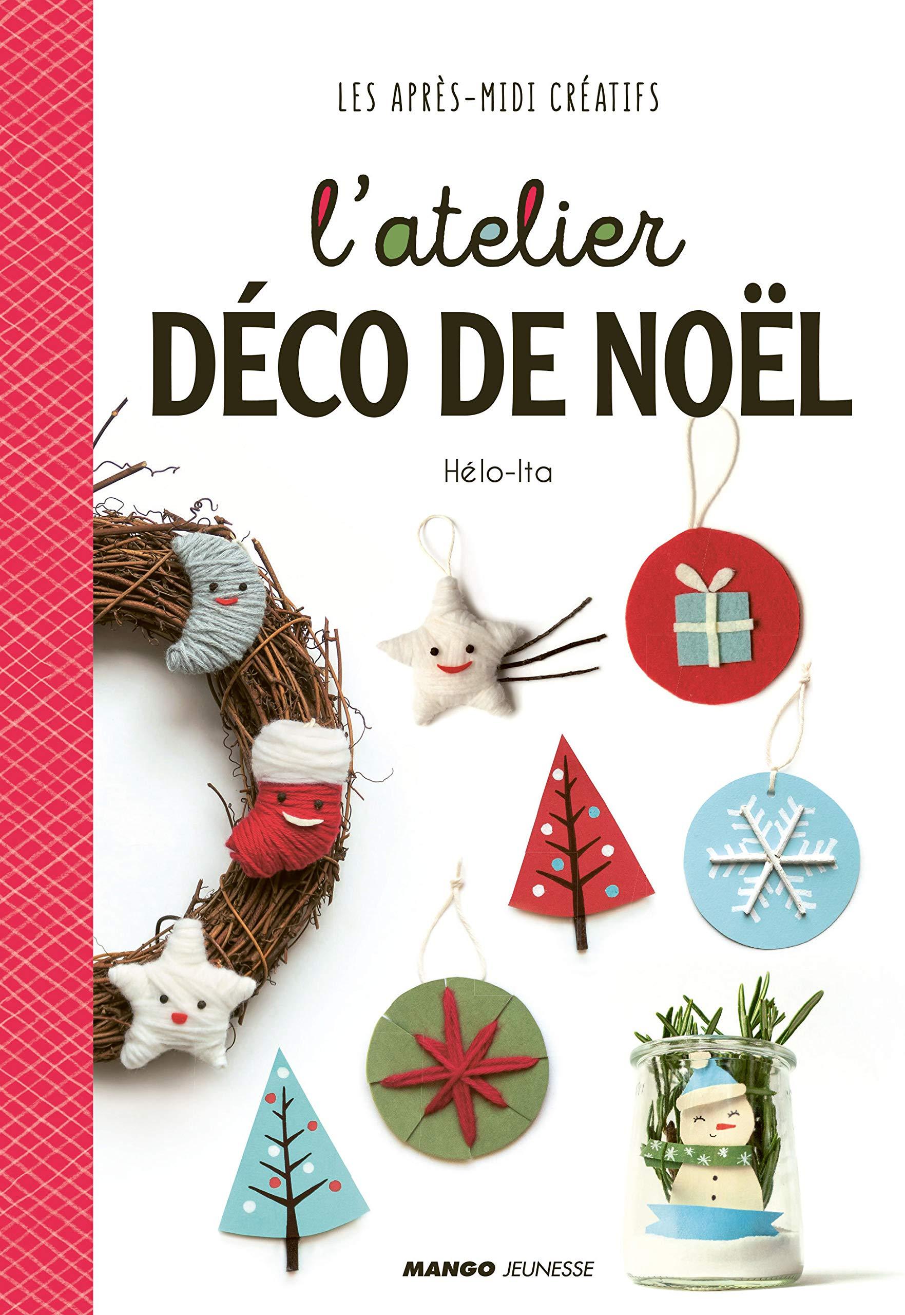 Atelier De Noel L'atelier déco de Noël (LES APRES MIDI CREATIFS) (French Edition