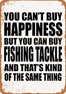 Anwei Signs 12 x 16 Tin Sign - You Can't Buy Happiness But You Can Buy Fishing Tackle - Metal Sign Vintage Look Garage Man Cave Retro Wall Decor