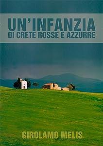Uninfanzia di crete rosse e azzurre (Italian Edition)