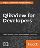 QlikView for Developers: Design and build scalable and maintainable BI solutions