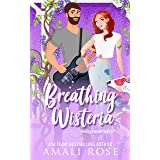 Breathing Wisteria: A Second Chance Romance (Finding Forever Book 4)