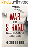 War in the Strand: A Notebook of the First Two and a Half Years in London