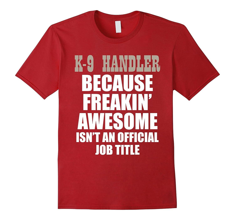 Handler T Shirt Funny Police Shirt-Newstyleth