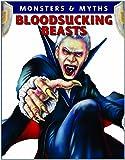 Bloodsucking Beasts (Monsters & Myths (Paperback))