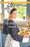 The Amish Baker: A Fresh-Start Family Romance (Love Inspired)
