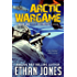 Arctic Wargame: A Justin Hall Spy Thriller: Action, Mystery, International Espionage and Suspense - Book 1