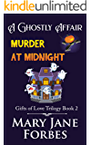 A Ghostly Affair: Murder at Midnight (Gifts of Love Cozy Mystery Trilogy Book 2)
