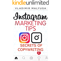 INSTAGRAM MARKETING TIPS: Secrets of Copywriting for Instagram. Discover the Secrets of Copywriting on Instagram Practical Manual, Increase Your Sales of Goods and Services. (English Edition)