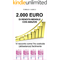 2.000 EURO DI RENDITA MENSILE CON AMAZON: Vi racconto come l'ho costruita (abbastanza) facilmente