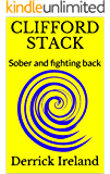 CLIFFORD STACK: Sober and fighting back