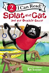 Splat the Cat and the Obstacle Course (I Can Read Level 2) Kindle Edition