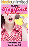 Sissified by Sabrina: Feminized and Auctioned Off