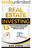 Real Estate Investing: 15 Valuable Real Estate Investing Lessons You Need To Achieve Success: Real Estate Investing
