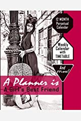 A Planner is A Girl's Best Friend: 12 Month Perpetual Calendar with Timetable Paperback