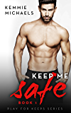 Keep Me Safe (Play For Keeps Book 1)