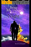 Bring Me Through the Night