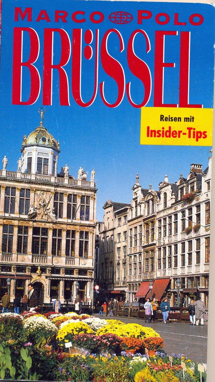 Brüssel. Marco Polo Reiseführer. Mit Insidertips Broschiert – Februar 1997 Siggi Weidemann Mairdumont 3875048091