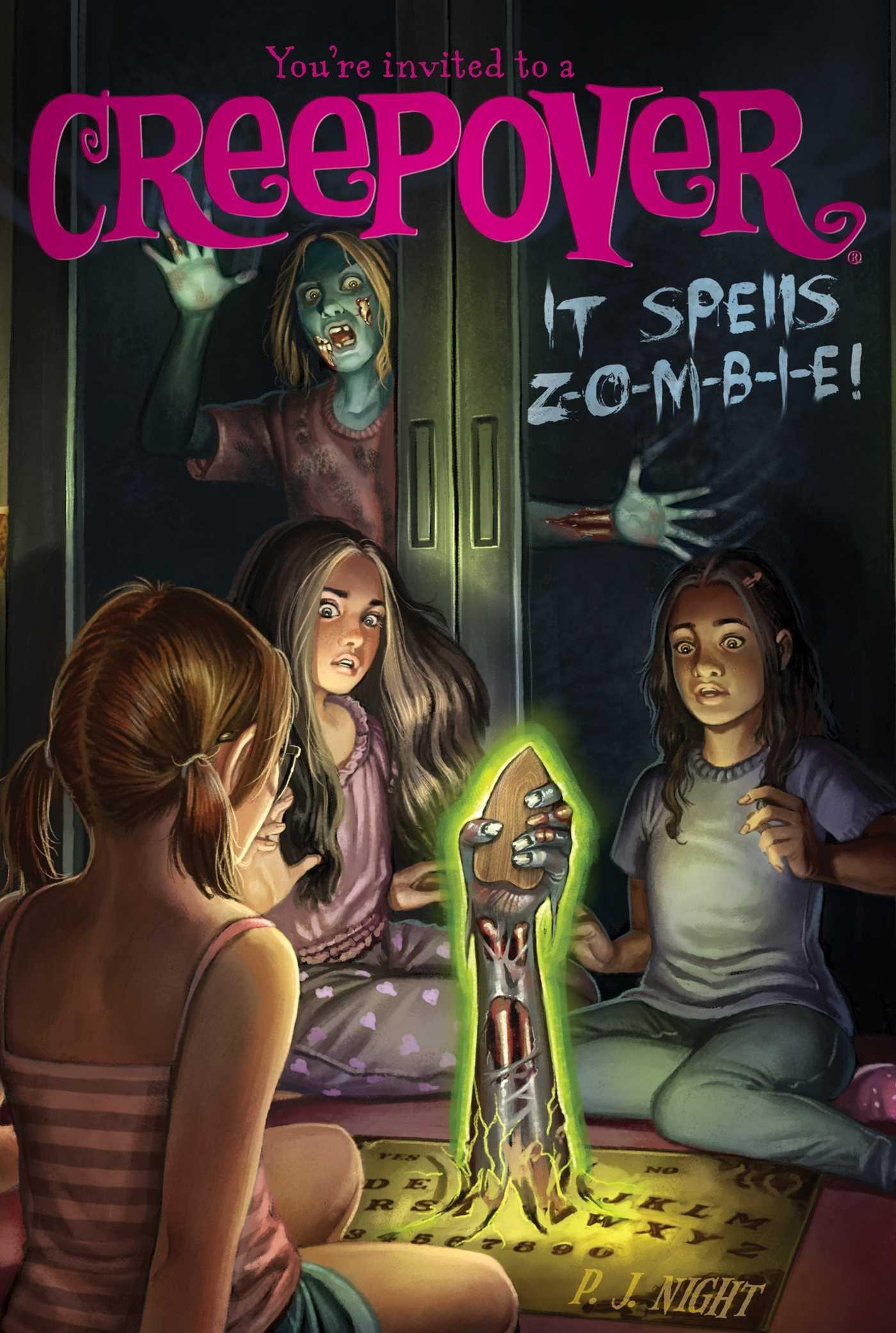 It Spells Z-O-M-B-I-E! (You're invited to a Creepover): P J  Night