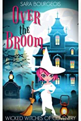 Over the Broom (Wicked Witches of Coventry Book 9) Kindle Edition