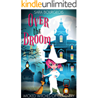 Over the Broom (Wicked Witches of Coventry Book 9)