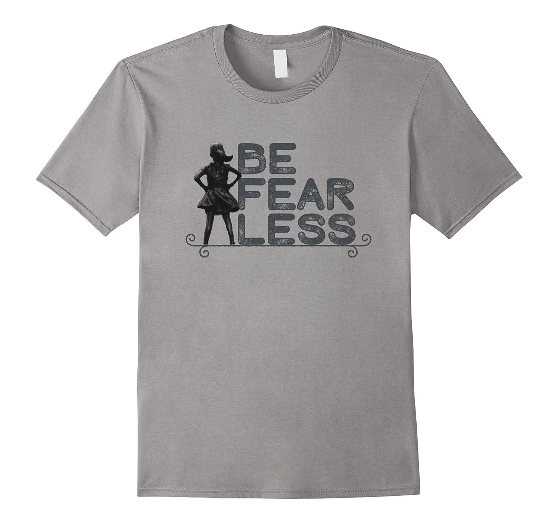 Be Fearless T-Shirt - Fearless Girl-TD