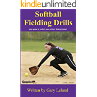 Softball Fielding Drills: easy guide to perfect your softball fielding today! (Fastpitch Softball Drills) (English Edition)