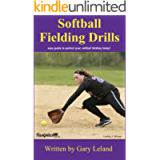 Softball Fielding Drills: easy guide to perfect your softball fielding today! (Fastpitch Softball Drills)