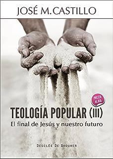 Teología popular (III) (A los cuatro vientos) (Spanish Edition)