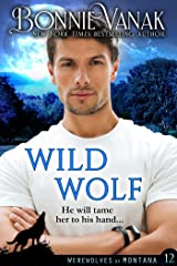 Wild Wolf: Werewolves of Montana Book 12 Kindle Edition