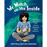 We Match on the Inside: A Book to Help Your Child Answer Questions About Adoption