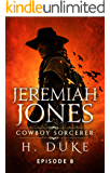 Jeremiah Jones Cowboy Sorcerer: Episode 8