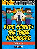 Minecraft Comic: The Three Neighbors (Unofficial Minecraft Comic Book)