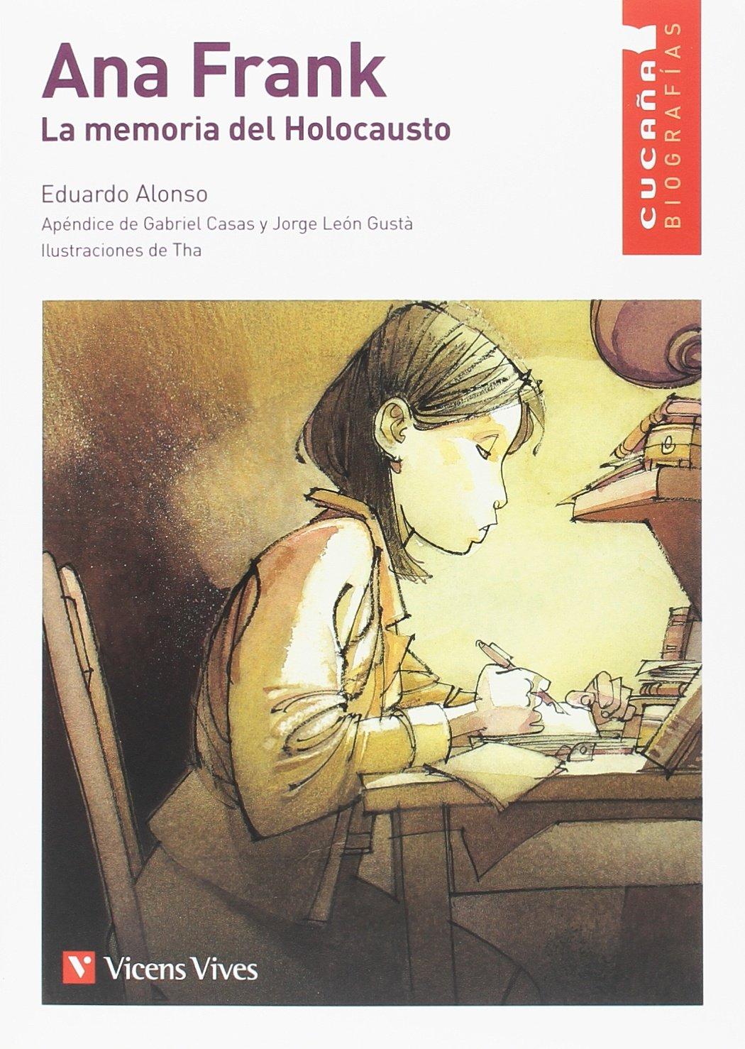 ANA FRANK. LA MEMORIA DEL HOLOCAUSTO (CUCAÑA) (Colección Cucaña) Tapa blanda – 10 may 2018 August Tharrats Ramon Masnou Editorial Vicens Vives 8468222143