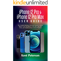 iPhone 12 Pro & iPhone 12 Pro Max Use Guide: The Complete Illustrated Manual to Master iPhone 12 Pro and iPhone 12 Pro…