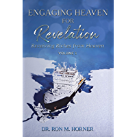 Engaging Heaven for Revelation - Volume 1: Receiving Riches from Heaven (English Edition)