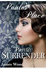 Paula's Place, part 2: Surrender