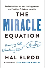 The Miracle Equation: The Two Decisions That Move Your Biggest Goals from Possible, to Probable, to Inevitable Hardcover