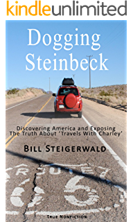 Amazoncom Travels With Charley In Search Of America Ebook John  Dogging Steinbeck Discovering America And Exposing The Truth About Travels  With Charley