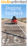 Dogging Steinbeck: Discovering America and Exposing the Truth about 'Travels With Charley'