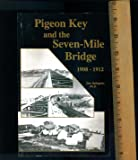Pigeon Key and the Seven-Mile Bridge