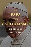 El Papa y el capitalismo: Un diálogo necesario