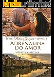 Adrenalina do Amor (Série Paixões Gregas livro 3) (Portuguese Edition)