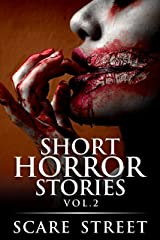 Short Horror Stories Vol. 2: Scary Ghosts, Monsters, Demons, and Hauntings (Supernatural Suspense Collection) Kindle Edition