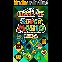 Diary of Super Mario - Book 1: Mushroom Kingdom Adventures (An Unofficial Nintendo Book) (English Edition)
